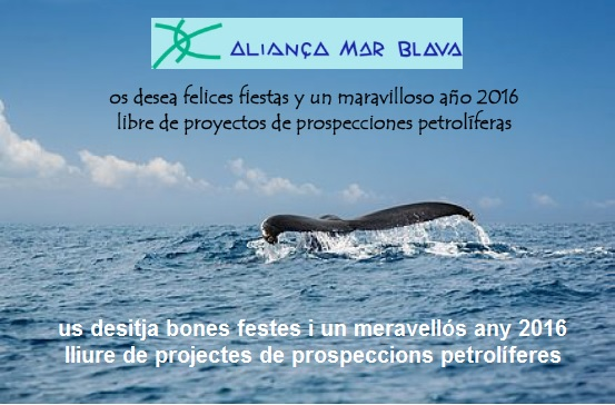 Aliança Mar Blava os desea felices fiestas y un maravilloso año 2016 libre de proyectos de prospecciones petrolíferas
